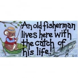 Something Different An Old Fisherman Lives Here Sign
