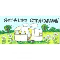 Something Different Get a Life Get a Caravan Sign