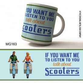 Original Metal Sign Company If You Want Me to Listen Talk About Scooters Mug