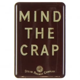 Harvey Makin Steam Railway Magnet - Mind The Crap